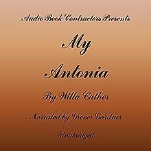 My Antonia | Livre audio Auteur(s) : Willa Cather Narrateur(s) : Grover Gardner