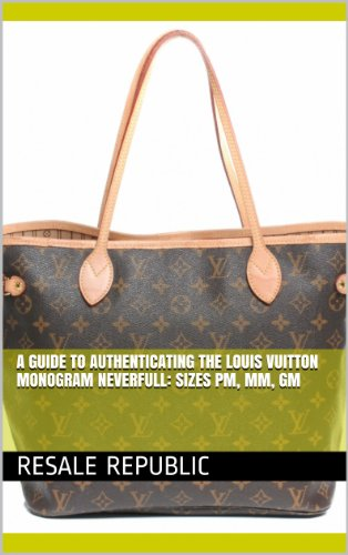 a-guide-to-authenticating-the-louis-vuitton-monogram-neverfull-sizes-pm-mm-gm-authenticating-louis-v