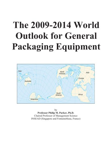 The 2009-2014 World Outlook for General Packaging Equipment