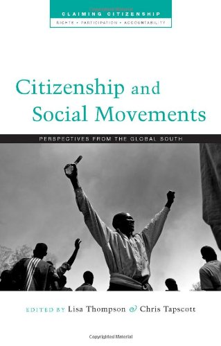 Citizenship and Social Movements: Perspectives from the Global South (Claiming Citizenship - Rights, Participation and A