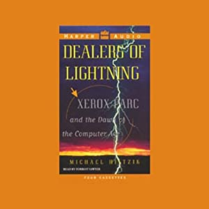 Dealers of Lightning: Xerox PARC and the Dawn of the Computer Age | [Michael Hiltzik]