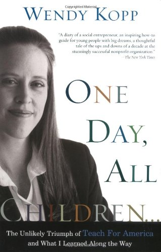 One Day, All Children...: The Unlikely Triumph Of Teach...