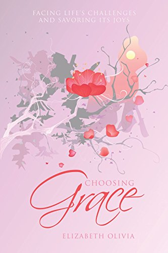 choosing-grace-facing-lifes-challenges-and-savoring-its-joys