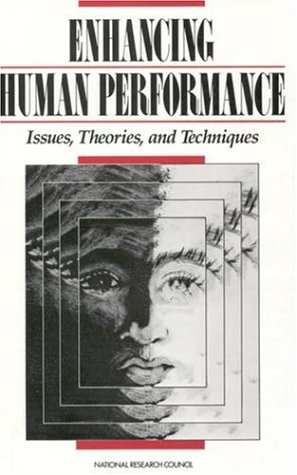 Enhancing Human Performance:: Issues, Theories, and Techniques