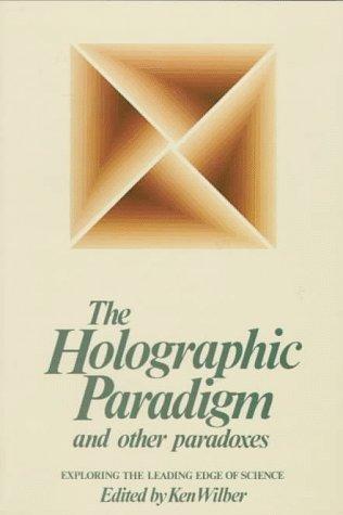 HOLOGRAPHIC PARADIGM, Wilber, Ken