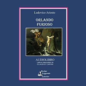 Orlando Furioso (The Frenzy of Orlando) | [Ludovico Ariosto]