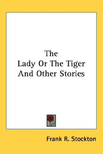 The Lady, or the Tiger? Free Book Notes, Summaries, Cliff Notes and Analysis
