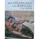 MICHELANGELO AND RAPHAEL IN THE VATICAN (ALL THE SISTINE CHAPEL, THE STANZAS AND THE LOGGIAS) ANTONIO P. GRAZIANO & FABRIZIO MANCINELLI DR. FRANCESCO ROSSI