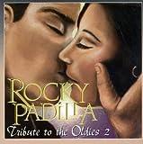 echange, troc Rocky Padilla - Tribute to the Oldies, Vol. 2