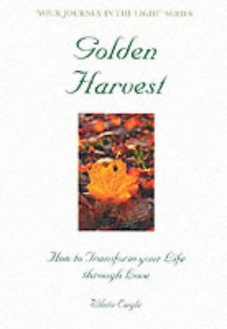 golden-harvest-how-to-transform-your-life-through-love