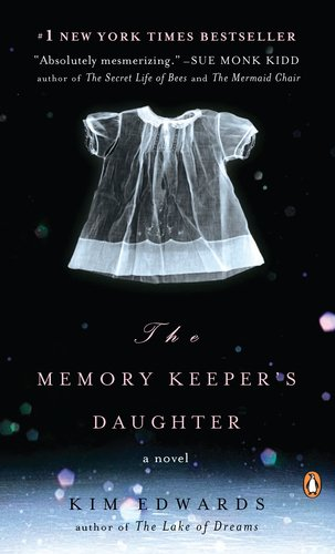 The Memory Keeper's Daughter  A Novel, Kim Edwards