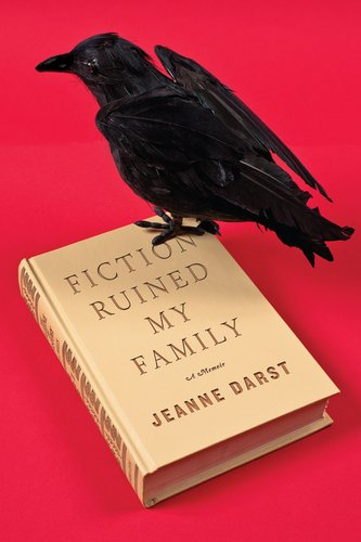 Fiction Ruined My Family, Jeanne Darst