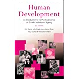 Human Development: An Introduction to the Psychodynamics of Growth, Maturity and Ageingby Eric Rayner