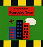 Everyday Town (0027780260) by Rylant, Cynthia