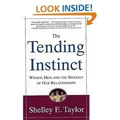 The Tending Instinct: Women, Men, and the Biology of Relationships