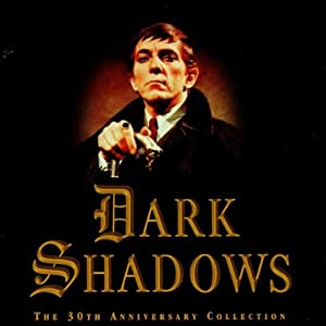 Dark Shadows: The 30th Anniversary Collection (Television Series Soundtrack) by Varese Fontana