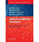 img - for [(Advances in Machine Learning II: Dedicated to the Memory of Professor Ryszard S. Michalski )] [Author: Jacek Koronacki] [May-2012] book / textbook / text book