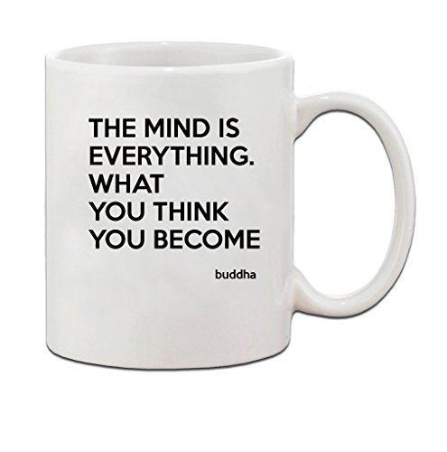 Mensuk The Mind Is Everything. What You Think You Become Buddha Coffee Tea Mug Cup 11 oz