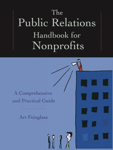 The Public Relations Handbook for Nonprofits: A...