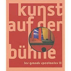 Die Kunst auf der Bühne. Les Grands Spectacles II