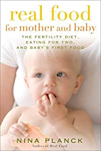Cover of &quot;Real Food for Mother and Baby: ...
