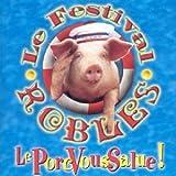 echange, troc Le Festival Robles - Le Porc vous salue!