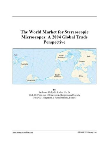The World Market For Stereoscopic Microscopes: A 2004 Global Trade Perspective