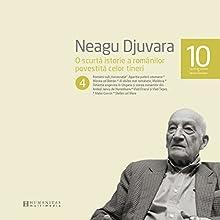 O scurtă istorie a românilor povestită celor tineri 4 Audiobook by Neagu Djuvara Narrated by Neagu Djuvara