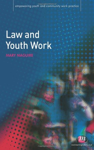 Law and Youth Work (Empowering Youth and Community Work PracticeýLM Series)