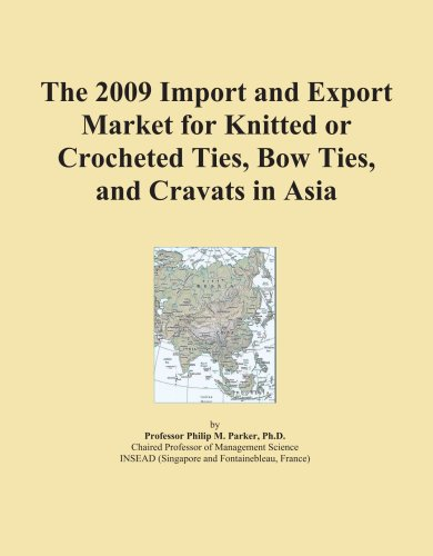 The 2009 Import and Export Market for Knitted or Crocheted Ties, Bow Ties, and Cravats in Asia PDF