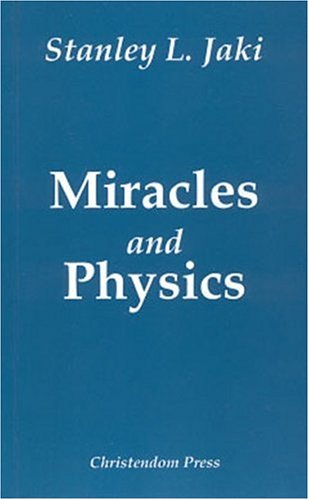 Miracles & Physics, Stanley L. Jaki