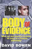 Body of Evidence: What the Post-mortem Revealed - 40 Years as a Forensic Pathologist (1841197394) by Bowen, David