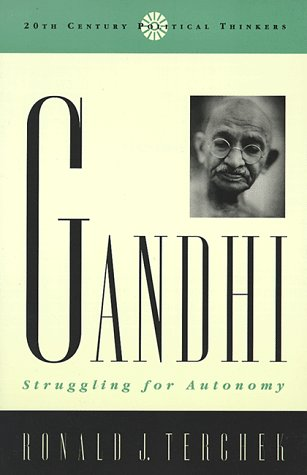 Gandhi: Struggling for Autonomy (20th Century Political Thinkers)