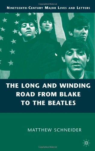 The Long and Winding Road from Blake to the Beatles (Nineteenth-Century Major Lives and Letters)