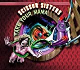 Scissor Sisters Take Your Mama