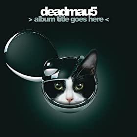 album title goes here deadmau5
