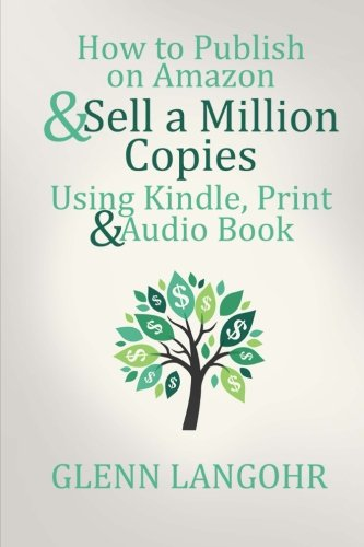 How to Publish on Amazon & Sell A Million Copies With Kindle, Print & Audio Book (Amazon Books Audio compare prices)