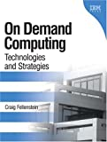 img - for On Demand Computing: Technologies and Strategies by Fellenstein Craig (2004-08-23) Paperback book / textbook / text book