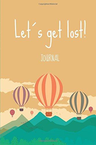 Lets get lost!: Wanderlust Journals