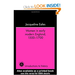 Women In Early Modern England, 1500-1700 Jacqueline Eales