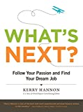 img - for What's Next? Follow Your Passion and Find Your Dream Job book / textbook / text book
