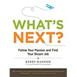What's Next? Follow Your Passion and Find Your Dream Job ~ Kerry Hannon