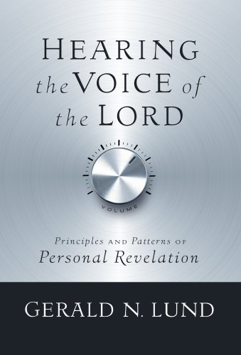 Hearing the Voice of the Lord, GERALD N. LUND