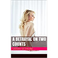 A Betrayal on Two Counts (Forbidden Love, Virgin, Cheating Wife, Infidelity Erotica)