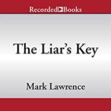 The Liar's Key (       UNABRIDGED) by Mark Lawrence Narrated by Tim Gerard Reynolds