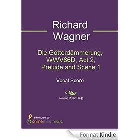 Die G�tterd�mmerung, WWV86D, Act 2, Prelude and Scene 1