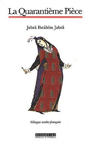 la-quarantieme-piece-edition-bilingue-francais-arabe