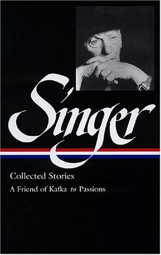 Image for Isaac Bashevis Singer Stories V.2 Kafka: Kafka to Passions (Library of America)