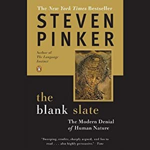 The Blank Slate: The Modern Denial of Human Nature | [Steven Pinker]