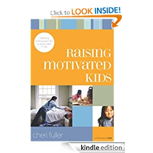 Raising Motivated Kids: Inspiring Enthusiasm for a Great Start in Life (School Savvy Kids)
